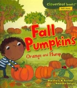 Fall Pumpkins: Orange and Plump (Paperback)