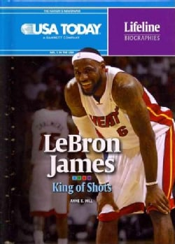 Lebron James: King of Shots (Hardcover)