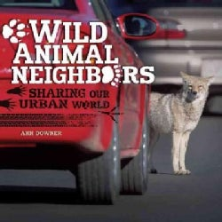 Wild Animal Neighbors: Sharing Our Urban World (Hardcover)