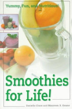 Smoothies for Life: Yummy, Fun and Nutritious (Paperback)