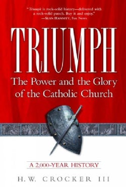 Triumph: The Power and the Glory of the Catholic Church, a 2,000-Year History (Paperback)