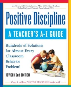 Positive Discipline: A Teacher's A-Z Guide (Paperback)