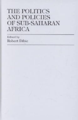 The Politics and Policies of Sub-Saharan Africa (Hardcover)
