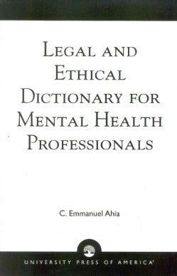 Legal and Ethical Dictionary for Mental Health Professionals (Paperback)