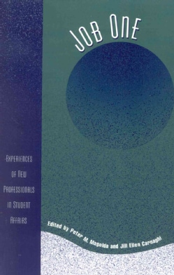 Job One: Experiences of New Professionals in Student Affairs (Paperback)