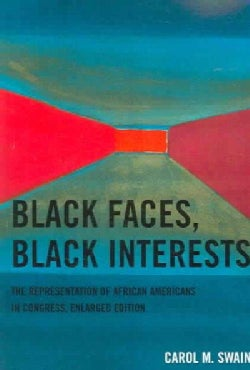 Black Faces, Black Interests: The Representation of African Americans in Congress (Paperback)