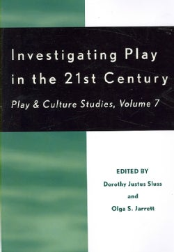 Investigating Play in the 21st Century: Play & Culture Studies (Paperback)