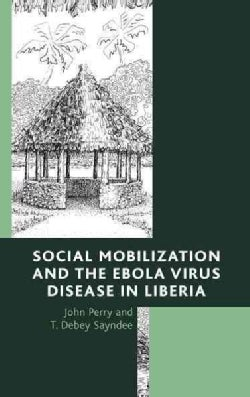 Social Mobilization and the Ebola Virus Disease in Liberia (Hardcover)