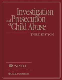 Investigation and Prosecution of Child Abuse (Hardcover)