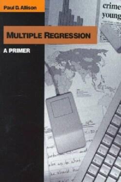 Multiple Regression: A Primer (Paperback)