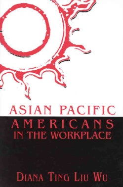 Asian Pacific Americans in the Workplace (Paperback)