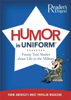 Humor in Uniform: Funny True Stories About Life in the Military (Paperback)