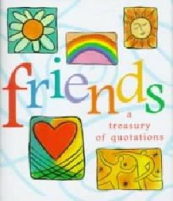 Friends: A Treasury of Quotations (Hardcover)