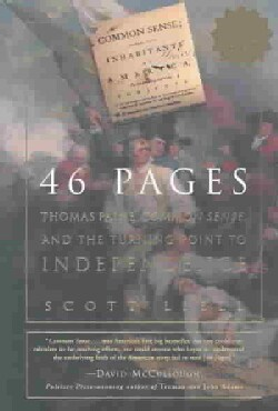 46 Pages: Thomas Paine, Common Sense, and the Turning Point to American Independence (Paperback)