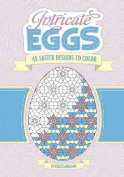 Intricate Eggs: 45 Easter Designs to Color (Paperback)
