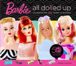 Barbie All Dolled Up: Celebrating 50 Years of Barbie (Hardcover)
