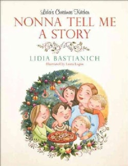 Nonna Tell Me a Story: Lidia's Christmas Kitchen (Hardcover)
