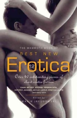 The Mammoth Book of Best New Erotica (Paperback)