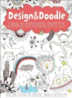 Design & Doodle a Book Of Astonishing Invention: Design & Doodle a Book Of Astonishing Iner (Paperback)
