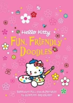 Hello Kitty Fun, Friendly Doodles: Supercute Full-Color Pictures to Create and Complete (Paperback)