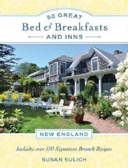 50 Great Bed & Breakfasts and Inns New England (Paperback)