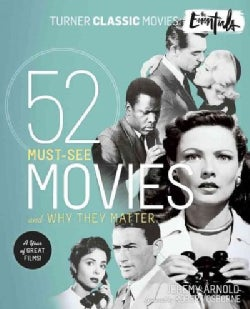 Turner Classic Movies: The Essentials: 52 Must-see Movies and Why They Matter (Paperback)