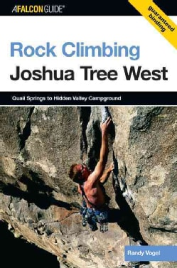 AFalconGuide Rock Climbing Joshua Tree West: Quail Springs To Hidden Valley Campground (Paperback)