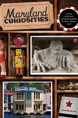 Maryland Curiosities: Quirky Characters, Roadside Oddities & Other Offbeat Stuff (Paperback)