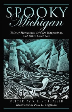 Spooky Michigan: Tales of Hauntings, Strange Happenings, and Other Local Lore (Paperback)