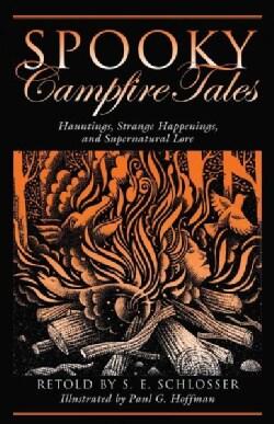 Spooky Campfire Tales: Tales of Hauntings, Strange Happenings, and Supernatural Lore (Paperback)