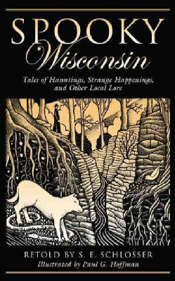 Spooky Wisconsin: Tales of Hauntings, Strange Happenings, and Other Local Lore (Paperback)