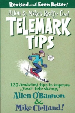 Allen & Mike's Really Cool Telemark Tips: 123 Amazing Tips to Improve Your Tele-skiing (Paperback)