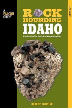 Falcon Guides Rockhounding Idaho: Falcon Guides Rock Hounding Idaho (Paperback)