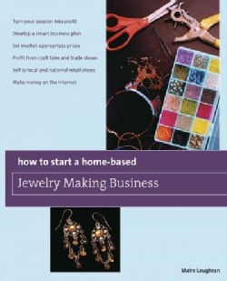 How to Start a Home-Based Jewelry Making Business (Paperback)