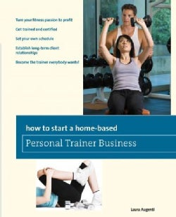 How to Start a Home-Based Personal Trainer Business (Paperback)