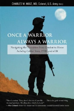 Once a Warrior, Always a Warrior: Navigating the Transition from Combat to Home - Including Combat Stress, PTSD, ... (Paperback)