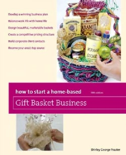 How to Start a Home Based Gift Basket Business (Paperback)
