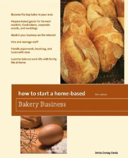 How to Start a Home-Based Bakery Business (Paperback)