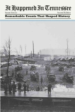 It Happened in Tennessee: Remarkable Events That Shaped History (Paperback)