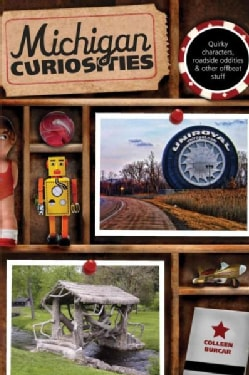 Michigan Curiosities: Quirky Characters, Roadside Oddities & Other Offbeat Stuff (Paperback)