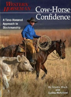 Cow-Horse Confidence: A Time-honored Approach to Stockmanship (Paperback)