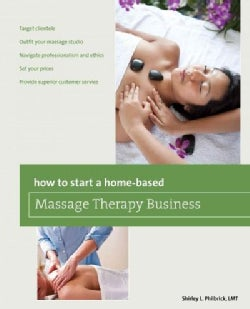 How to Start a Home-Based Massage Therapy Business (Paperback)