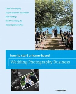 How to Start a Home-Based Wedding Photography Business (Paperback)