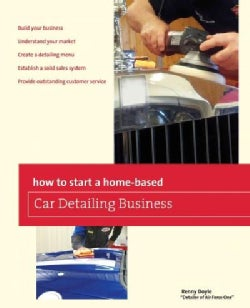 How to Start a Home-based Car Detailing Business (Paperback)