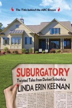 Suburgatory: Twisted Tales from Darkest Suburbia (Hardcover)