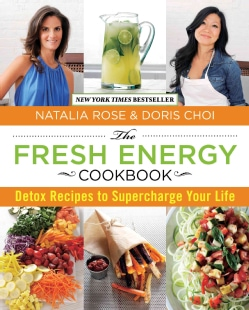 The Fresh Energy Cookbook: Detox Recipes to Supercharge Your Life (Hardcover)