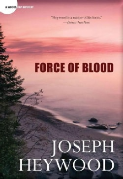 Force of Blood: A Woods Cop Mystery (Paperback)