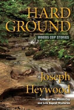 Hard Ground: Woods Cop Stories (Paperback)