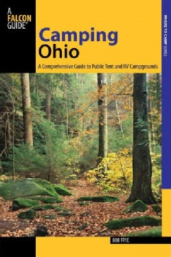 Camping Ohio: A Comprehensive Guide to Public Tent and RV Campgrounds (Paperback)