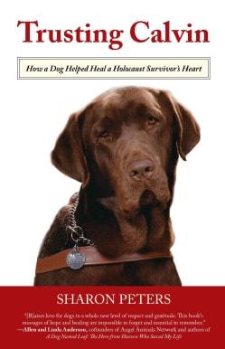 Trusting Calvin: How a Dog Helped Heal a Holocaust Survivor's Heart (Paperback)